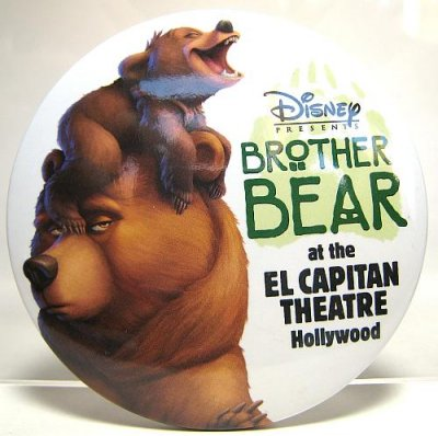Brother Bear at the El Capitan Theater, Hollywood button