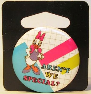 Aren't we special? Daisy Duck button