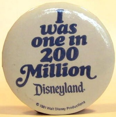 I was one in 200 million at Disneyland button
