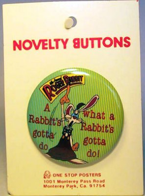 A rabbit's gotta do what a rabbit's gotta do. button