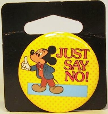 Just say no. Mickey Mouse button